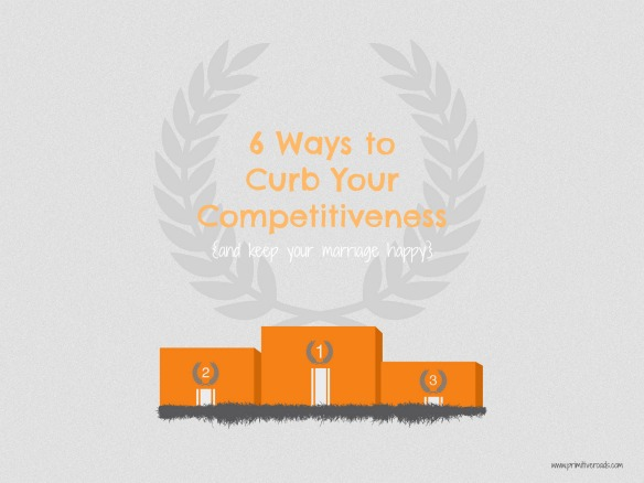 6 Ways To Curb Your Competitiveness