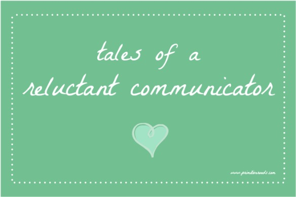 reluctant communicator