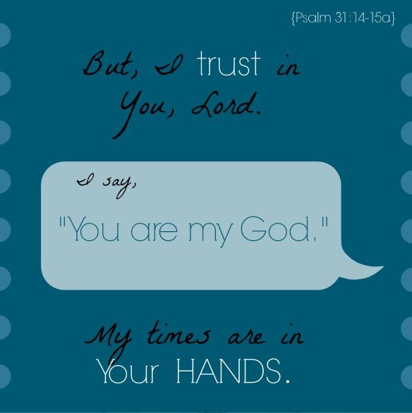 Psalm 3114-15a