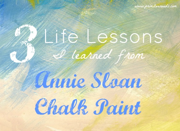 3 Life Lessons I Learned from Annie Sloan