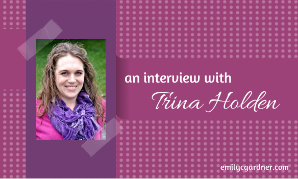 an interview with Trina Holden